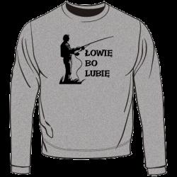 Bluza łowię bo lubię