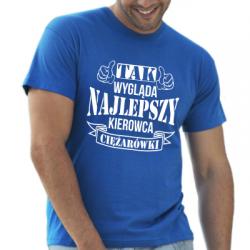 Koszulka tak wygląda najlepszy kierowca ciężarówki
