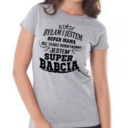 Koszulka byłam mamą jestem babcią