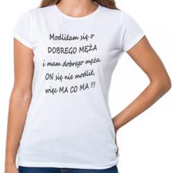 Koszulka dla żony modliłam się o dobrego męża