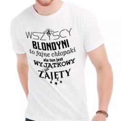 Koszulka blondyni to fajne chłopaki ale ten jest zajęty